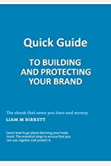 Quick Guide to Building and Protecting Your Brand Kindle Edition