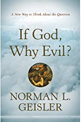 If God, Why Evil?: A New Way to Think About the Question Kindle Edition