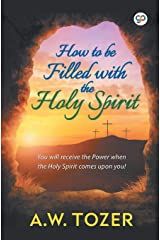 How To Be Filled with the Holy Spirit (General Press) Paperback