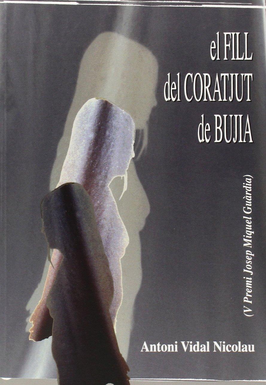 El fill del coratjut de bujia (V premi (Catalan) Paperback – 2004