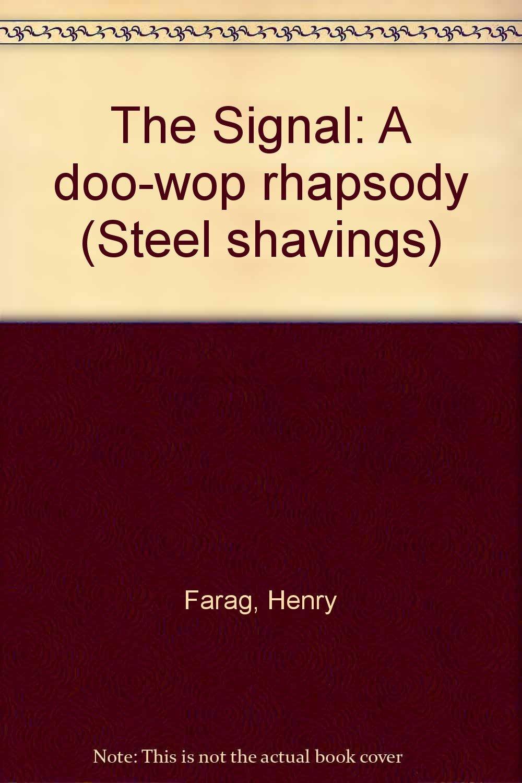 The Signal: A Doo Wop Rhapsody (Steel Shavings Book 23)