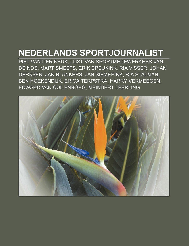 Nederlands sportjournalist: Piet van der Kruk, Lijst van ...
