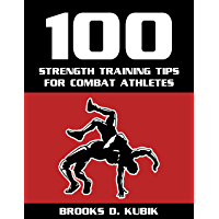 100 Strength Training Tips for Combat Athletes (100 Tips Book 1)