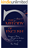 The Melody of English: An introduction to English Intonation and Pronunciation for students of English (English Edition)