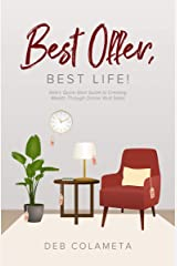 Best Offer, Best Life!: Deb's Quick-Start Guide to Creating Wealth through Online Yard Sales Kindle Edition