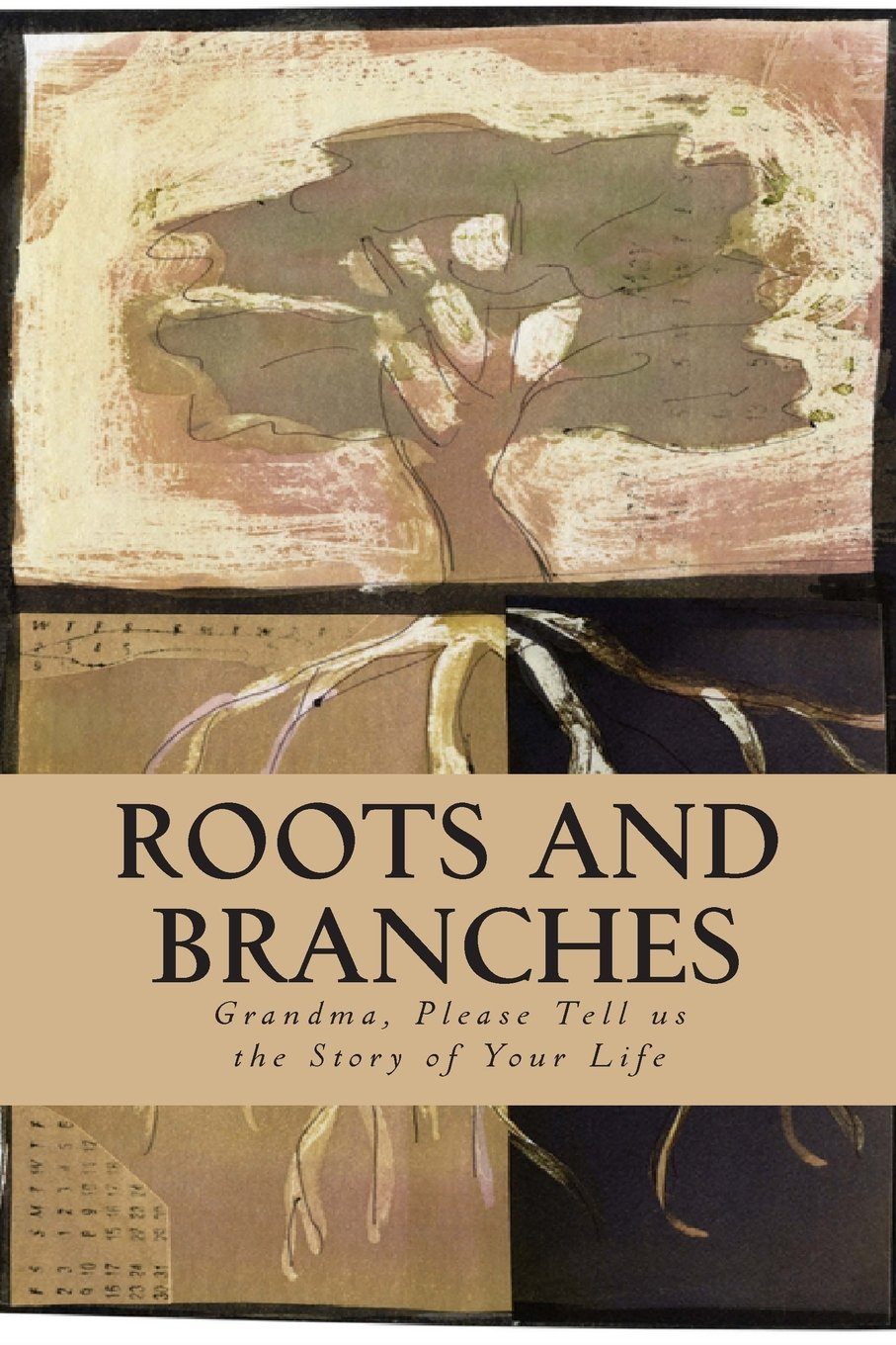 Download Roots and Branches - JOURNAL: Grandma, Please Tell Us Your Story (Blank Books by Cover Creations) ebook