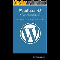 WordPress 4.9 Praxishandbuch: Step-by-Step Anleitungen für Einsteiger