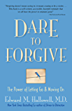 Dare to Forgive: The Power of Letting Go and Moving On