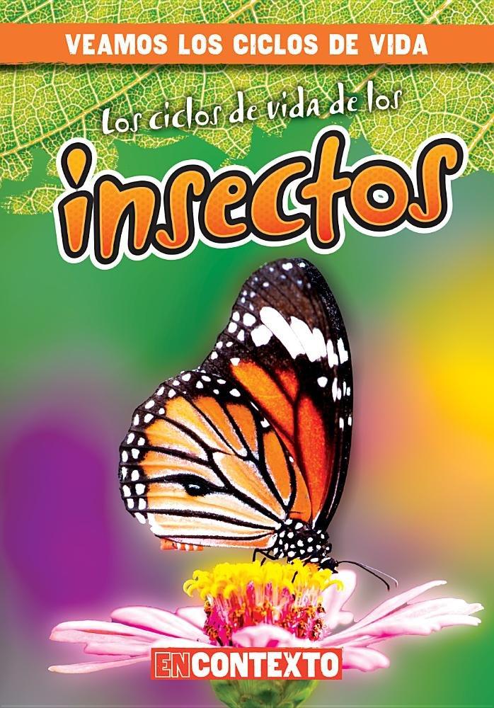 Los ciclos de vida de los insectos / Insect Life Cycles (Veamos los ciclos de vida / A Look at Life Cycles) (Spanish Edition) by Gareth Stevens Pub