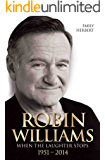 Robin Williams - When the Laughter Stops 1951-2014