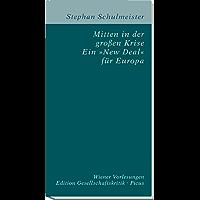 """Mitten in der großen Krise. Ein """"New Deal"""" für Europa (Edition Gesellschaftskritik 7)"""