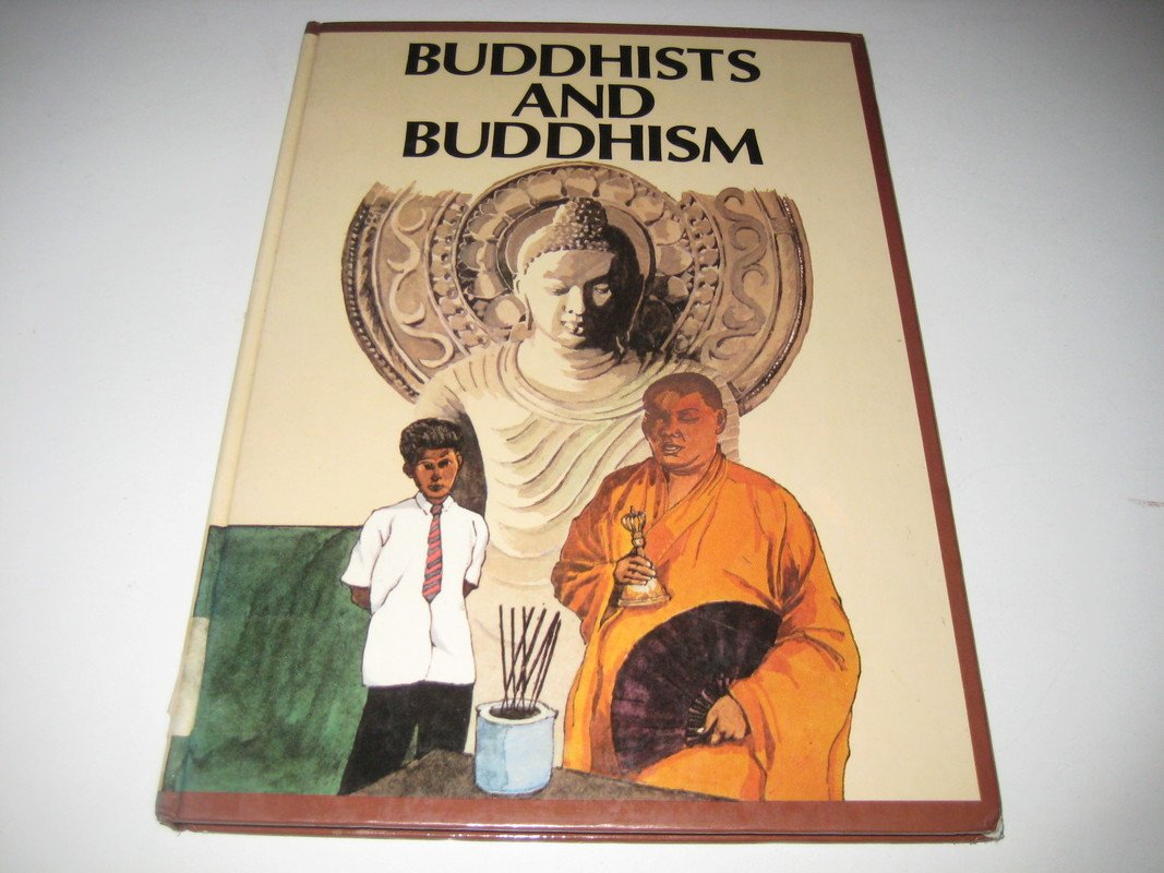Buddhists And Buddhism (Beliefs & Believers)