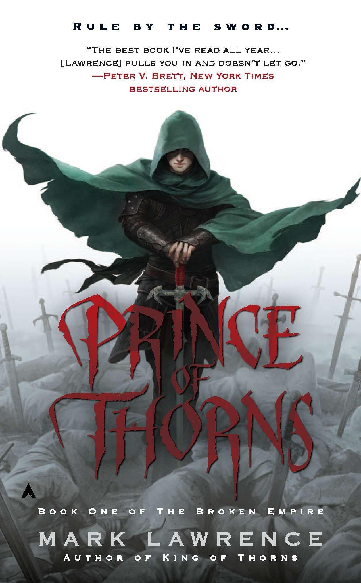 Prince of Thorns (The Broken Empire): Lawrence, Mark: 9781937007683:  Amazon.com: Books
