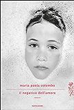 Il negativo dell'amore (Scrittori italiani e stranieri)