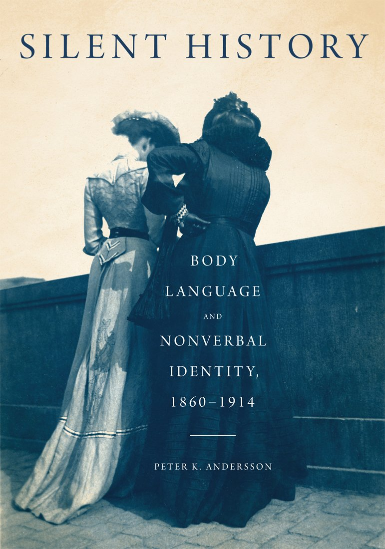 Silent History: Body Language and Nonverbal Identity, 1860-1914 by McGill-Queen's University Press