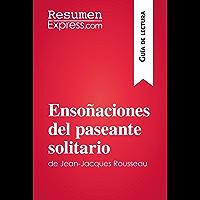 Ensoñaciones del paseante solitario de Jean-Jacques Rousseau (Guía