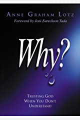 Why?: Trusting God When You Don't Understand Kindle Edition