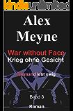Niemand lebt ewig (War without Face - Krieg ohne Gesicht 3)