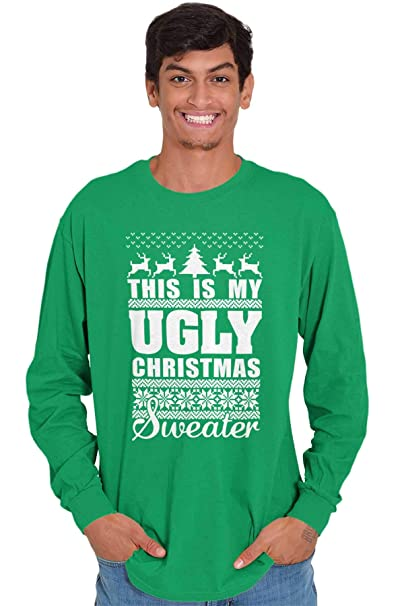 60d6b58ec Amazon.com: Brisco Brands My Ugly Christmas Sweater Funny Holiday Long  Sleeve T Shirt: Clothing
