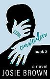 Extacurricular - Book 2 of 3: Humorous Dark Comedy (Extracurricular)