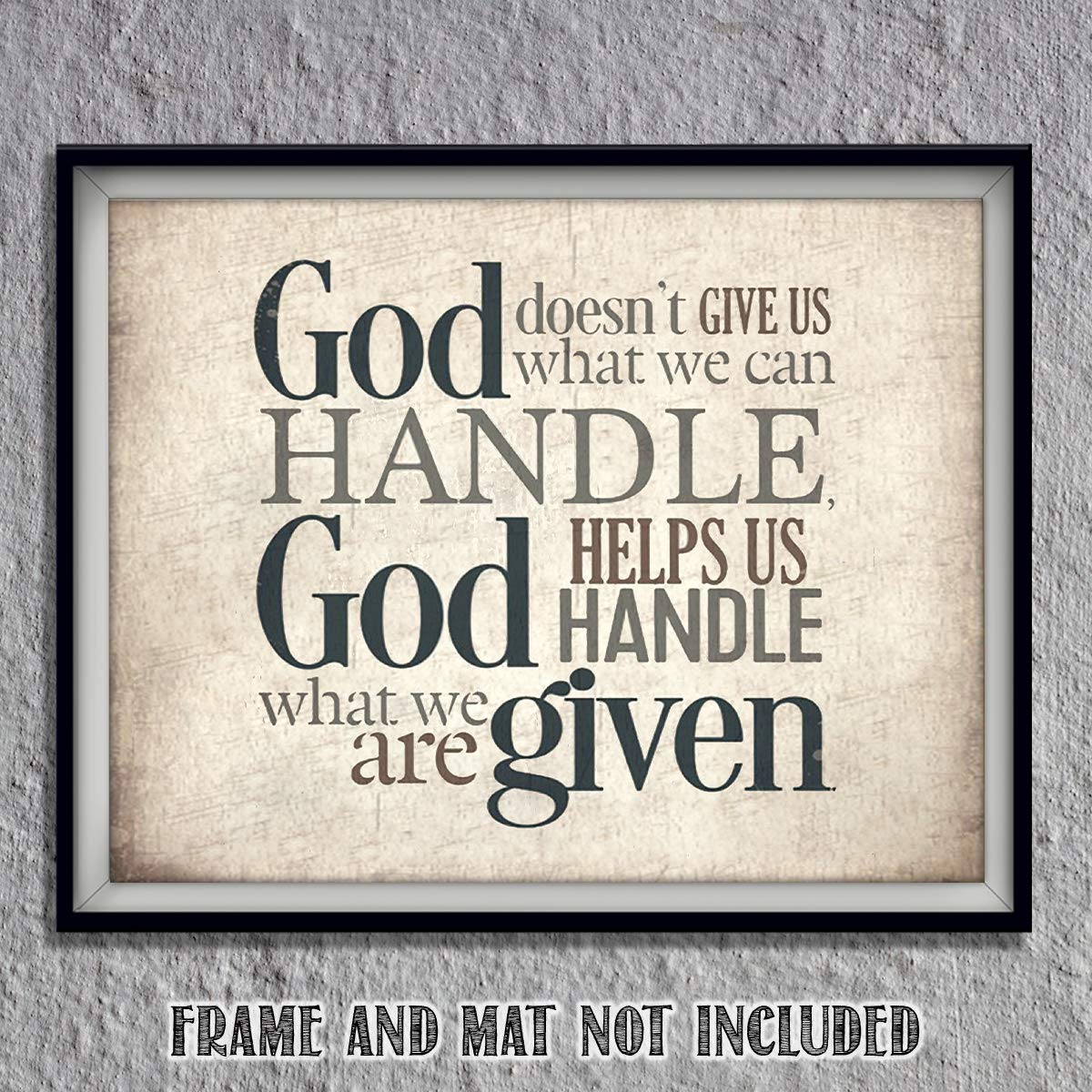 """""""God Helps Us Handle What We Are Given"""" Christian Wall Art- 10 x 8""""- Spiritual Wall Prints-Ready to Frame. Modern Typographic Home-Office-Church-School Décor. Perfect Christian Gift for Encouragement!"""