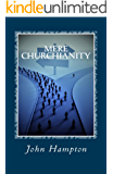 Mere Churchianity (Formerly 'Flatlining'): Church and the Threat it Poses to the Body of Christ