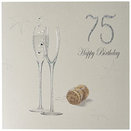 WHITE COTTON CARDS Quot75 Happy Birthday Handmade 75th Card With Champagne Design