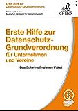 Erste Hilfe zur Datenschutz-Grundverordnung für Unternehmen und Vereine: Das Sofortmaßnahmen-Paket (German Edition)