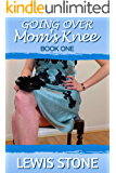 Going over Mom's Knee - Book 1: domestic femdom stories
