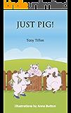 Just Pig! (English Edition)