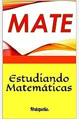 Estudiando Matemáticas: Matepedia (Spanish Edition) Kindle Edition