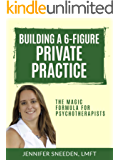 Building a 6-Figure Private Practice: The Magic Formula for Psychotherapists