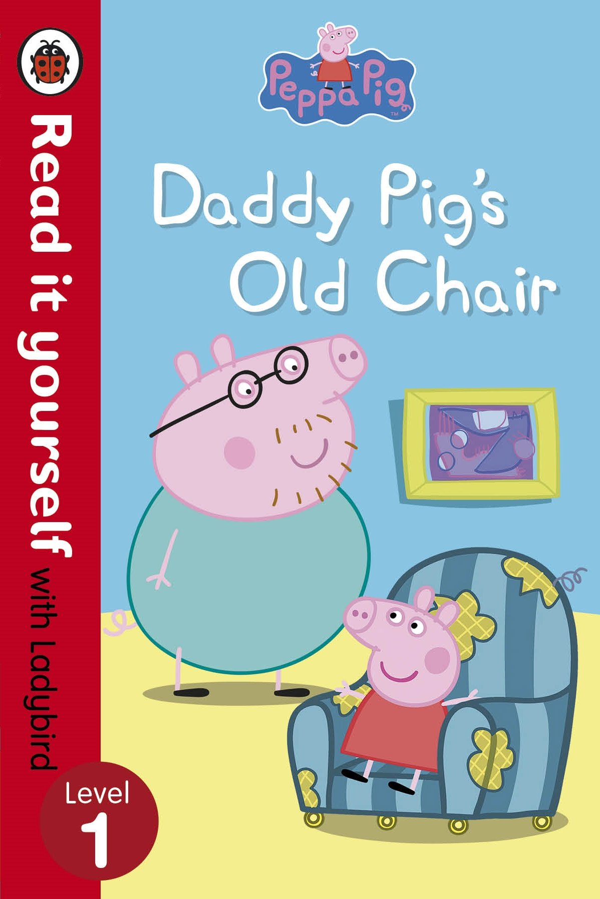 Peppa Pig Daddy Pig s Old Chair Read it Yourself with Ladybird