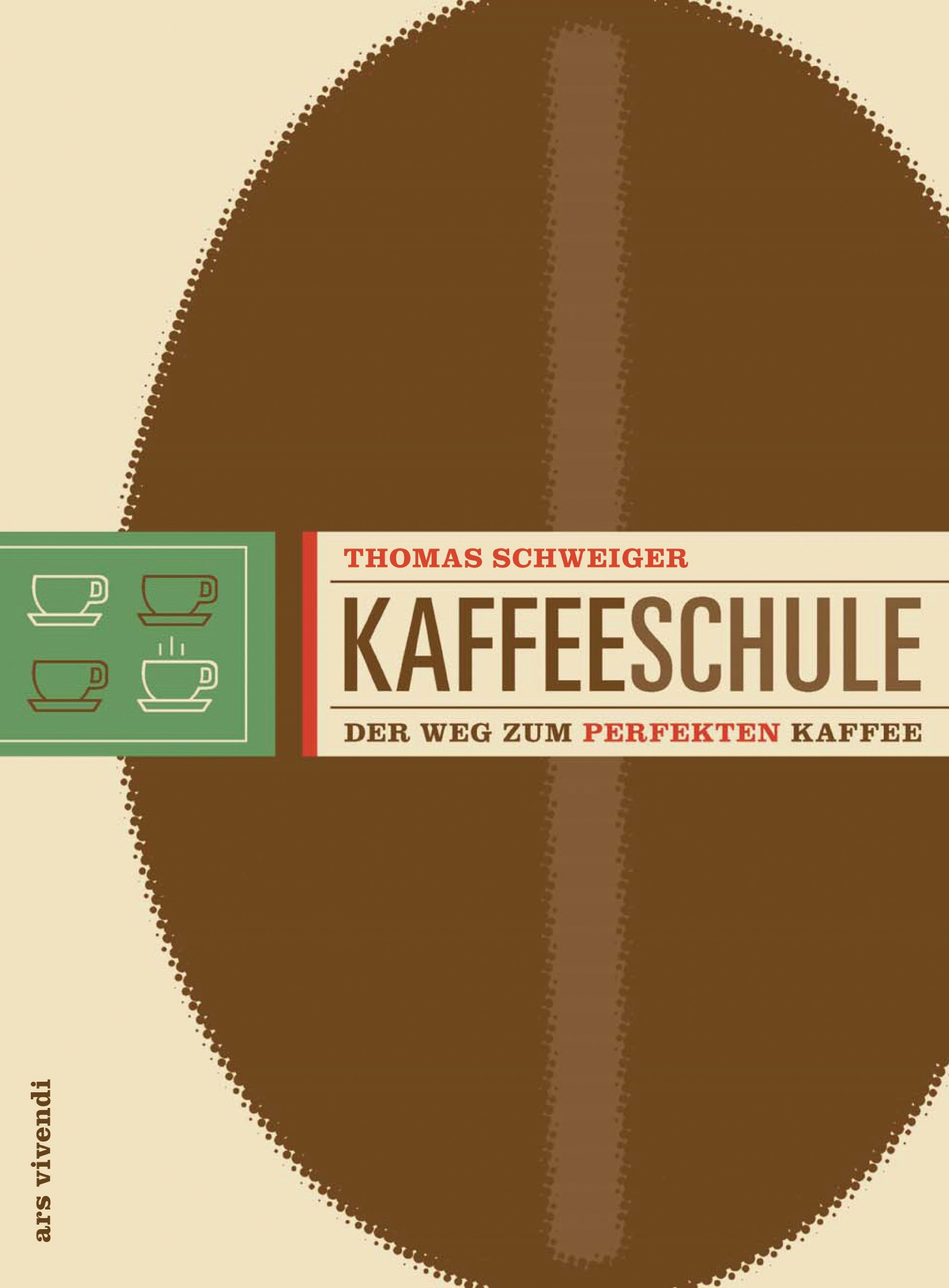 Kaffeeschule Gebundenes Buch – 1. Dezember 2008 Thomas Schweiger Ars Vivendi 3897169177 Getränke