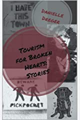 Tourism for Broken Hearts: Stories Kindle Edition