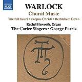 Warlock: Choral Music [The Carice Singers, George Parris] [Naxos: 8.573227]