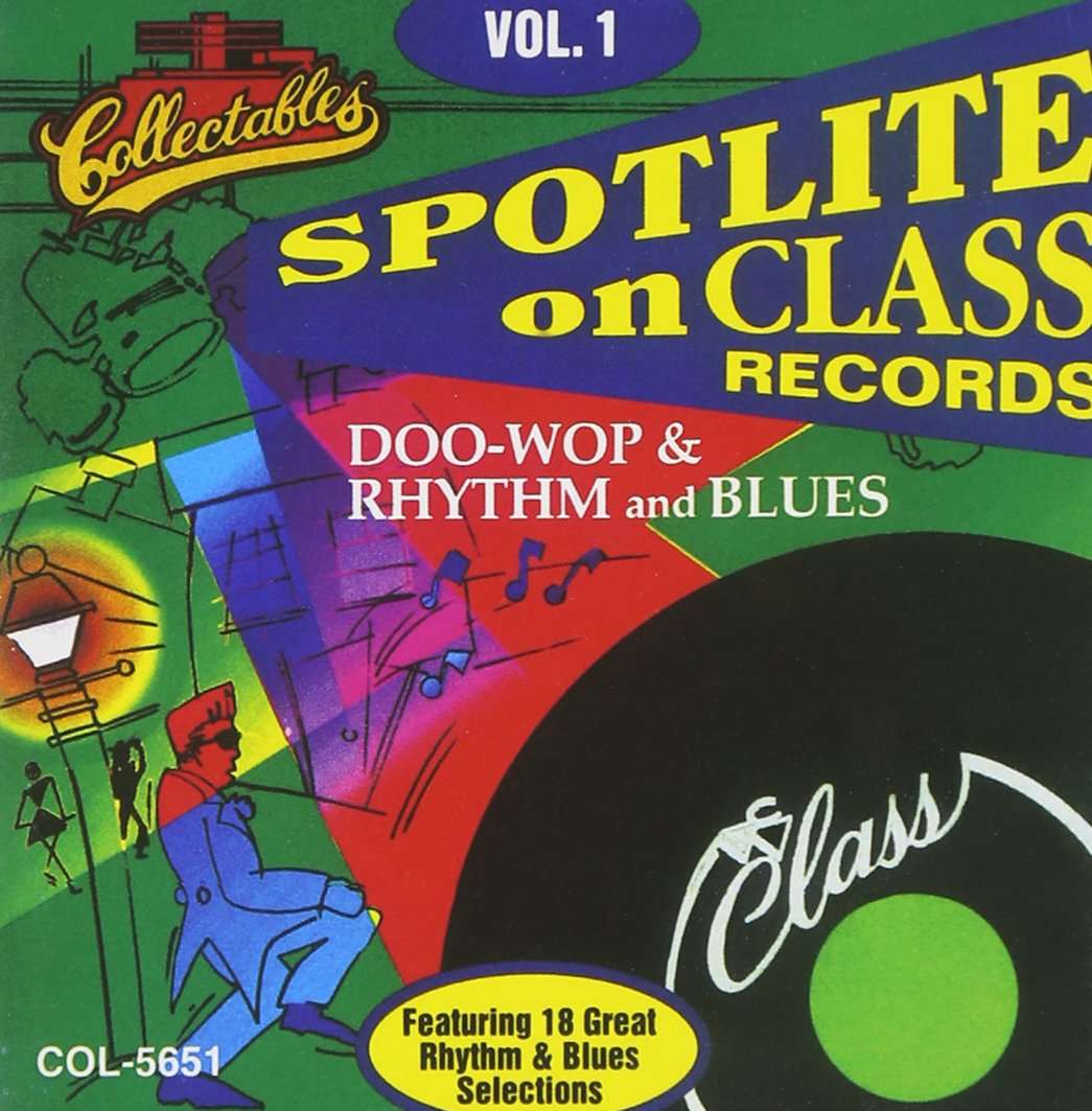 CD : EARL NELSON & THE PELICANS - BOBBY DAY & THE SATELLITES - THE TITANS - THE BLENDERS - PAUL CLIFTON & GROUP - RICHARD BERRY & THE PHARAOHS - EUGENE CHURCH & THE FELLOWS - THE SPUTNICKS - THE MARQUIS - THE ROULETTES - Class Records: Doo Wop Rhythm And