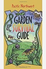 Pacific Northwest Garden Survival Guide Paperback