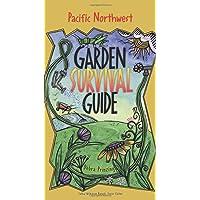 Pacific Northwest Garden Survival Guide
