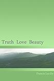 Truth Love Beauty (English Edition)