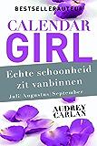Echte schoonheid zit vanbinnen - juli/augustus/september (Calendar Girl Book 3)