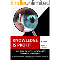 Knowledge is Profit: The Role of Espionage and Intelligence in Business (English Edition)