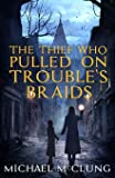 The Thief Who Pulled on Trouble's Braids (Amra Thetys)