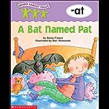 Word Family Tales: A Bat Named Pat (-at)