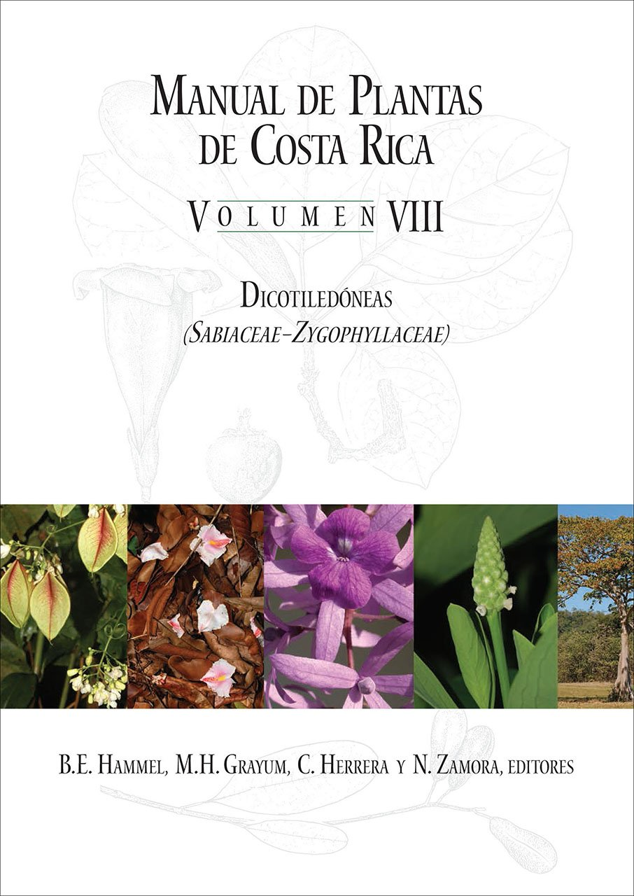 Manual de Plantas de Costa Rica, Volumen VIII: Dicotiledoneas (Sabiaceae-Zygophyllaceae) by Missouri Botanical Garden Press