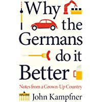Why The Germans Do It Better: Lessons from a Grown-up Country