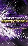Speed Of Dark: A Novel
