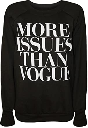 a2aa2a55 Womens Ladies More Issues Than Vogue Print Jumper Pullover Sweatshirt Top - BLACK -UK 8