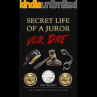 Secret Life of a Juror: Voir Dire: The Domestic Violence Query (A Juror's Perspective Book 4)