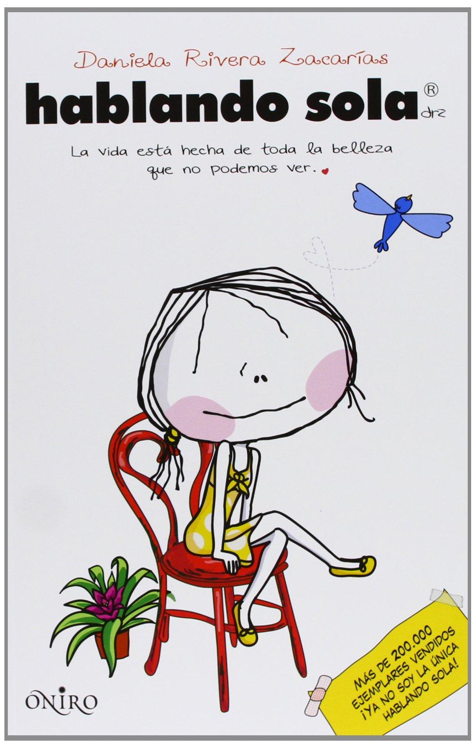 Hablando sola (Oniro juvenil): Amazon.es: Daniela Rivera Zacarías: Libros